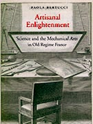 Cover of the book Artisanal Enlightenment by Paola Bertucci, Associate Professor of History