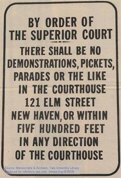 "Back cover of ""May Day New Haven "" sign quoting ""By order of the Superior Court, there shall be no demonstrations, pickets, parades or the like in the courthouse 121 Elm Street New Haven, or within fivf [sic] hundred feet in any direction of the courthous."