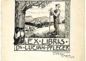 [Ex Libris Dr. Lucian Pfleger] by Eug. Moßgraber, 1907, 30.8 x 29 cm.