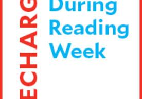 Recharge during Reading Week