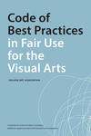 CAA Code of Best Practices in Fair Use for the Visual Arts
