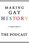 Making Gay History — The Podcast