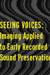Seeing Voices: Imaging Applied to Early Recorded Sound Preservation